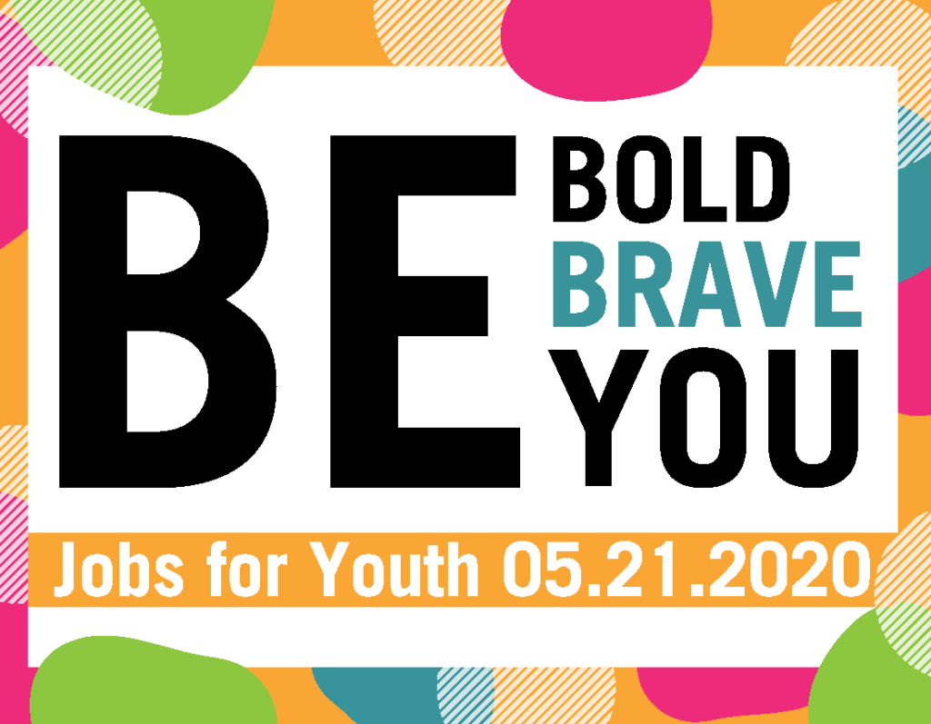 Be bold, brave, you this May 21.